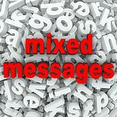 Mixed Messages Poor Communication Misunderstood